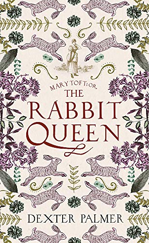 Palmer, D: Mary Toft; or, The Rabbit Queen
