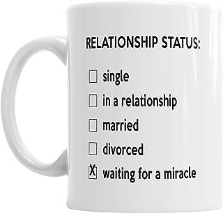 Gift Original Relationship Status Single Married Divorced Waiting for A Miracle Mug   Novelty Coffee Mug   Birthday Gift  ...