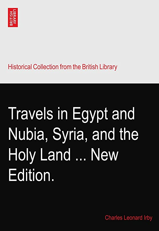海賊剥ぎ取るケニアTravels in Egypt and Nubia, Syria, and the Holy Land ... New Edition.
