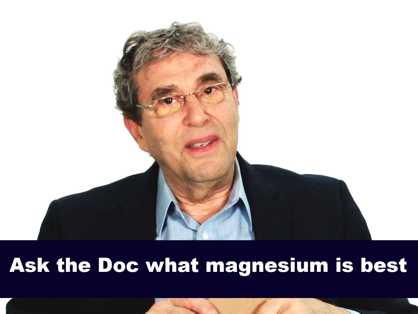 Ask Doc what magnesium best