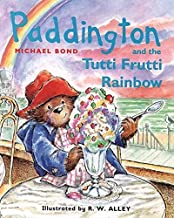 Paddington and the Tutti Frutti Rainbow