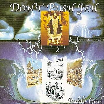 Don't Push Jah