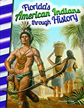 Teacher Created Materials - Primary Source Readers - Florida's American Indians through History - Grade 4 - Guided Reading Level S