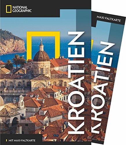 NATIONAL GEOGRAPHIC Reiseführer Kroatien: Das ultimative Reisehandbuch mit über 500 Adressen und praktischer Faltkarte zum Herausnehmen für alle Traveler. (NG_Traveller)