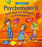 Psychomotorik. Spiel, Spaß und Bewegung im Kindergarten: Über 100 Ideen