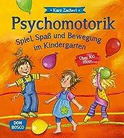 Psychomotorik. Spiel, Spa und Bewegung im Kindergarten: ber 100 Ideen
