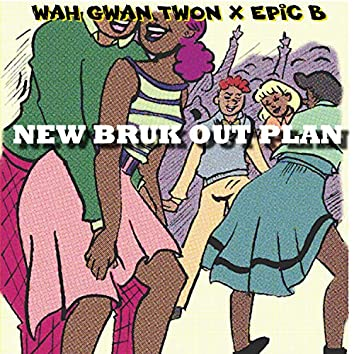 New Bruk Out Plan (feat. Epic B)