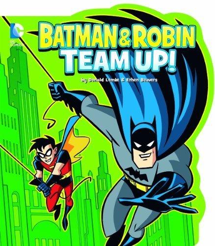 Batman and Robin Team Up! (DC Board Books) by Lemke, Donald (2013) Board book