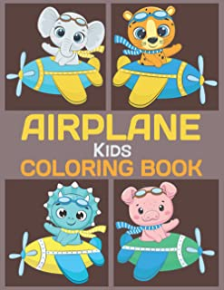 Kids Airplane Coloring Book: Airplanes Pages to Color Therapy an Anti-stress Coloring Book for Kids - Airplane Themed Gift...