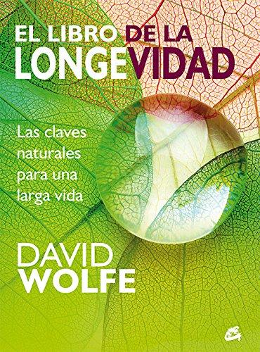 El Libro De La Longevidad. Las Claves Naturales Para Una Larga Vida (Salud natural)