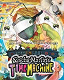 Sascha Martin s Time Machine: A Kids  Scifi Adventure That Will Have You in Stitches. It s Funny, Too (Sascha Martin s Misadventures)