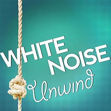 White Noise: Unwind