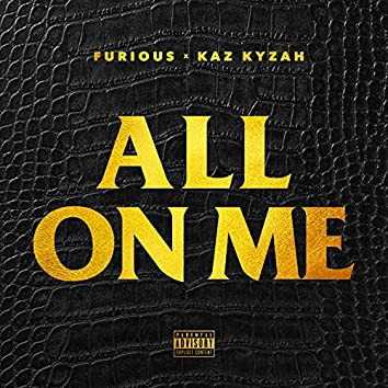 All On Me (feat. Kaz Kyzah) - Single