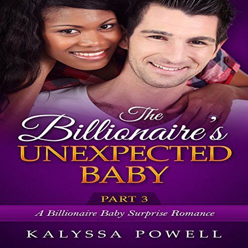 The Billionaire's Unexpected Baby, Part 3 audiobook cover art