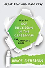 How to Use Discussion in the Classroom (Great Teaching Made Easy)