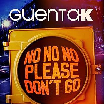 No No No (Please Don't Go)
