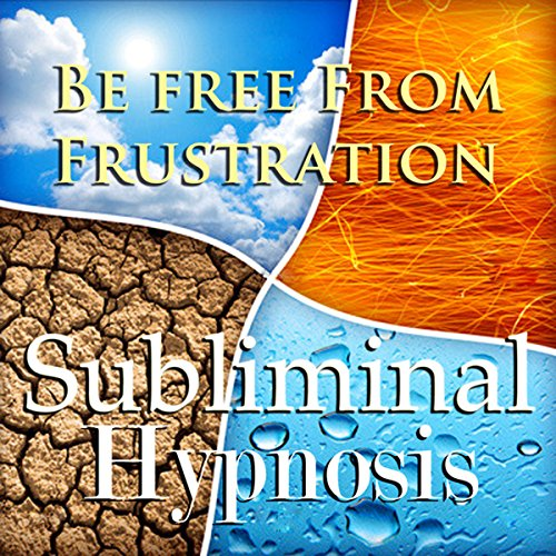 Be Free from Frustration Subliminal Affirmations audiobook cover art