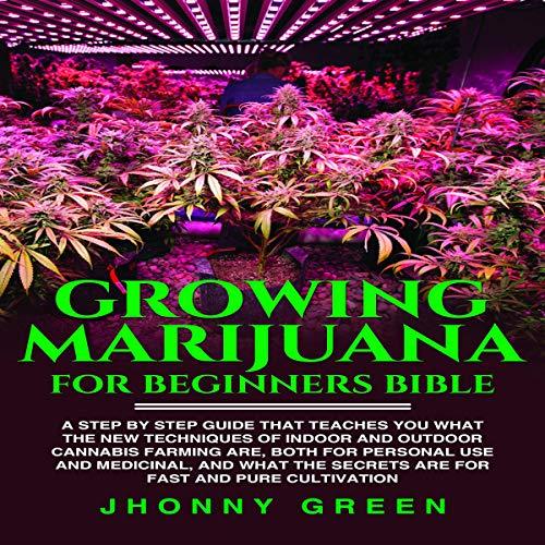 Growing Marijuana for Beginners Bible cover art