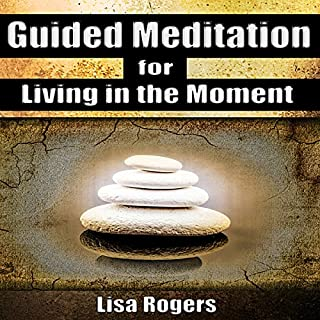 Guided Meditation for Living in the Moment audiobook cover art