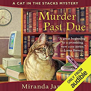 Murder Past Due     Cat in the Stacks Mystery              By:                                                                                                                                 Miranda James                               Narrated by:                                                                                                                                 Erin Bennett                      Length: 8 hrs and 46 mins     384 ratings     Overall 4.1