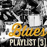 Blues Playlist, Vol. 3