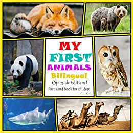 Book's Cover of My First Animals: First word book for children Bilingual (Spanish Edition) Versión Kindle
