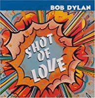 Shot Of Love by Bob Dylan (2008-02-01)