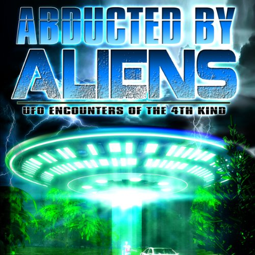 Abducted by Aliens     UFO Encounters of the 4th Kind               By:                                                                                                                                 J. Michael Long                               Narrated by:                                                                                                                                 J. Michael Long                      Length: 1 hr and 1 min     Not rated yet     Overall 0.0