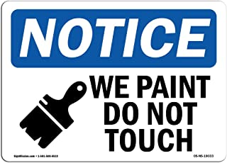 OSHA Notice Sign - Wet Paint Do Not Touch Sign with Symbol | Vinyl Label Decal | Protect Your Business, Construction Site | Made in The USA