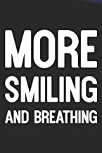 More Smiling And Breathing: Daily Success, Motivation and Everyday Inspiration For Your Best Year Ever, 365 days to more Happiness Motivational Year Long Journal / Daily Notebook / Diary