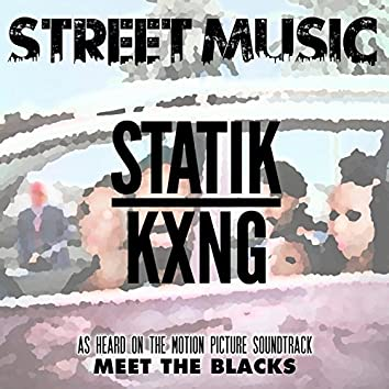 "Street Music (From ""Meet the Blacks"")"