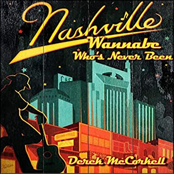 Nashville Wannabe Who's Never Been