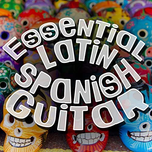 Latin Guitar Maestros, Guitarra Clásica Española, Spanish Classic Guitar & Latin Guitar