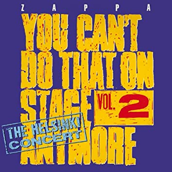 You Can't Do That On Stage Anymore, Vol. 2 - The Helsinki Concert (Live / Helsinki, Finland / 1974)