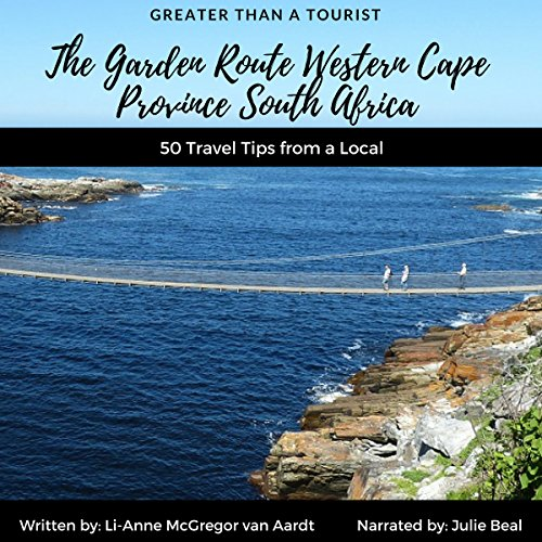 Greater Than a Tourist     The Garden Route Western Cape Province South Africa: 50 Travel Tips from a Local              By:                                                                                                                                 Li-Anne McGregor van Aardt,                                                                                        Greater Than a Tourist                               Narrated by:                                                                                                                                 Julie Beal                      Length: 52 mins     Not rated yet     Overall 0.0