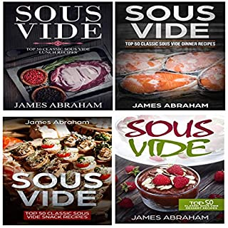 Sous Vide: 4 Books in 1- Top Sous Vide Lunch Recipes + Top Sous Vide Dinner Recipes + Top Sous Vide Snack Recipes + Sous Vide Dessert Recipes cover art