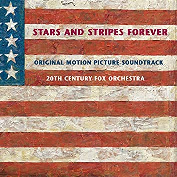 Stars and Stripes Forever (Original Motion Picture Soundtrack)