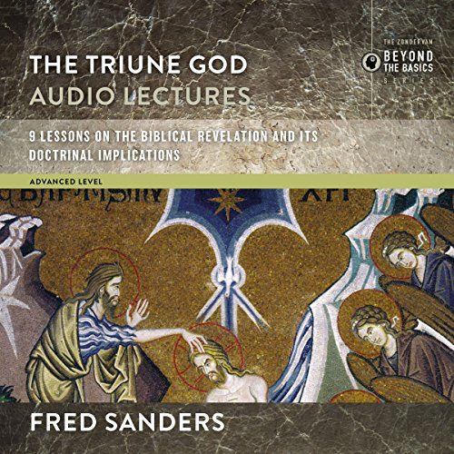 The Triune God: Audio Lectures audiobook cover art
