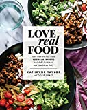 Love Real Food: More Than 100...
