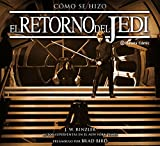 Cómo se hizo Star Wars El retorno del Jedi (Star Wars: Guías Ilustradas)