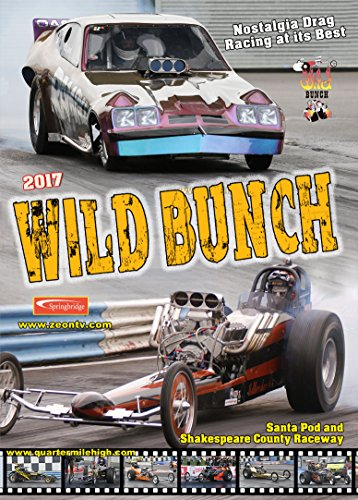 2017 Wild Bunch - Nostalgia drag racing at Santa Pod and Shakespeare County Raceway