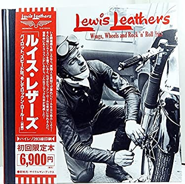 Lewis Leathers Vol.1: Wings, Wheels and Rock 'n' Roll (English and Japanese Edition)