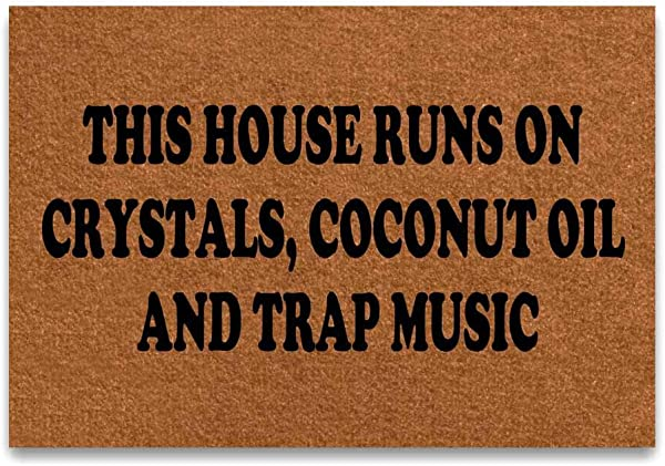 PAPKIU Door Mat This House Runs On Crystals Coconut Oil And Trap Music Mat Washable Floor Entrance Indoor Rug Doormat Non Woven Fabric 15 7 X 23 6 Inches
