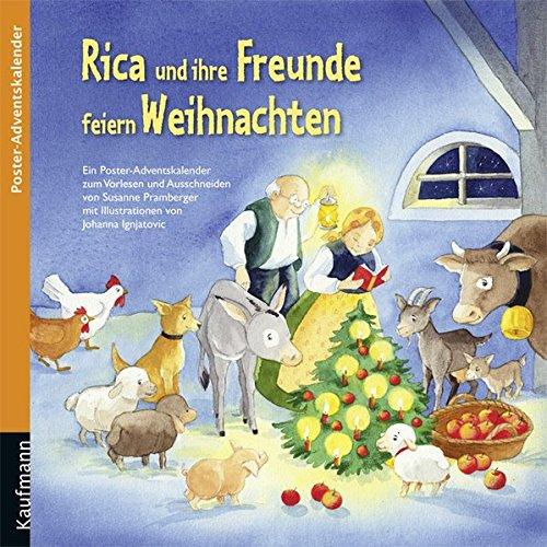 Rica und ihre Freunde feiern Weihnachten: Poster-Adventskalender (Adventskalender mit Geschichten für Kinder / Ein Buch zum Vorlesen und Basteln)