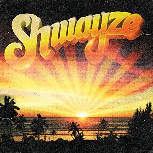 Shwayze (Explicit Version) [Explicit]