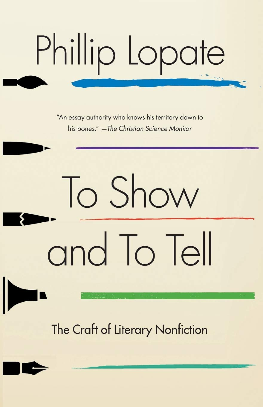 Image OfTo Show And To Tell: The Craft Of Literary Nonfiction