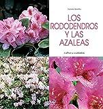 Los rododendros y las azaleas - Cultivo y cuidados (Spanish Edition)