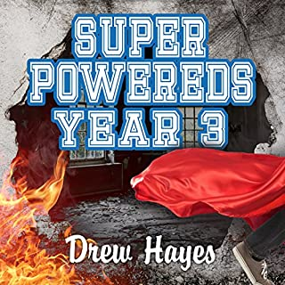 Super Powereds: Year 3     Super Powereds, Book 3              By:                                                                                                                                 Drew Hayes                               Narrated by:                                                                                                                                 Kyle McCarley                      Length: 41 hrs     99 ratings     Overall 4.8