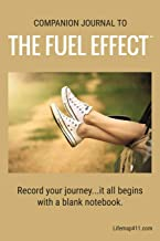 The Fuel Effect(TM) Companion Journal: It all starts with a blank notebook...