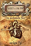 Frost & Payne - Band 12: Das mechanische Herz